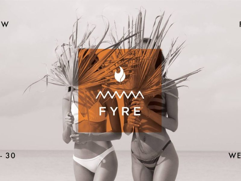Fyre, Fyre, the festival's on Fyre!