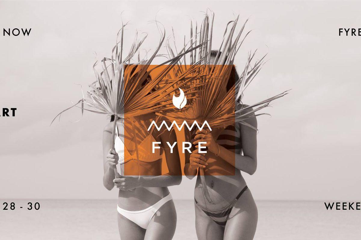 Fyre, Fyre, the festival's on Fyre!