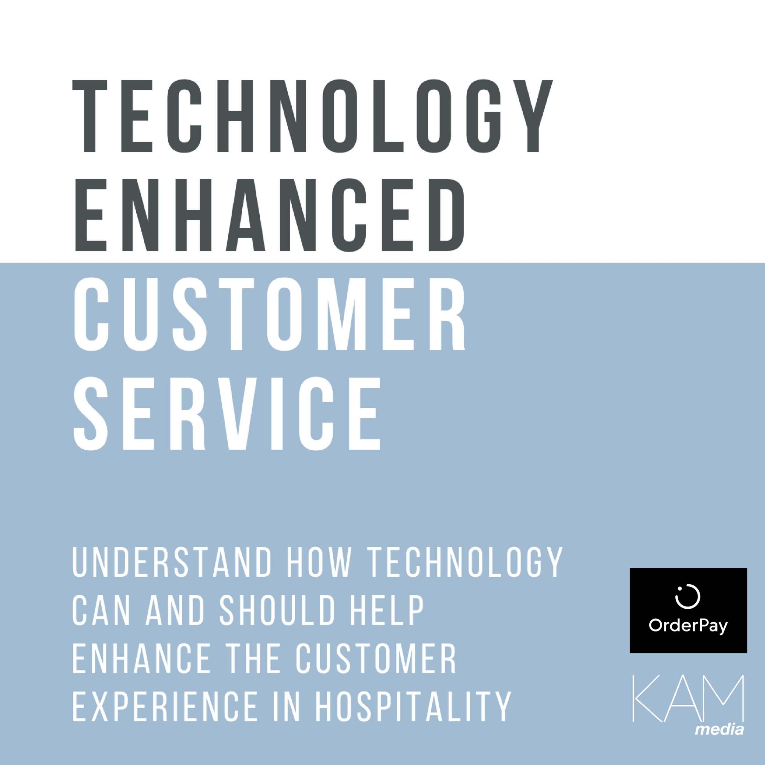 Technology Enhanced Customer Service